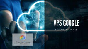 VPS de Google - La nube de Google